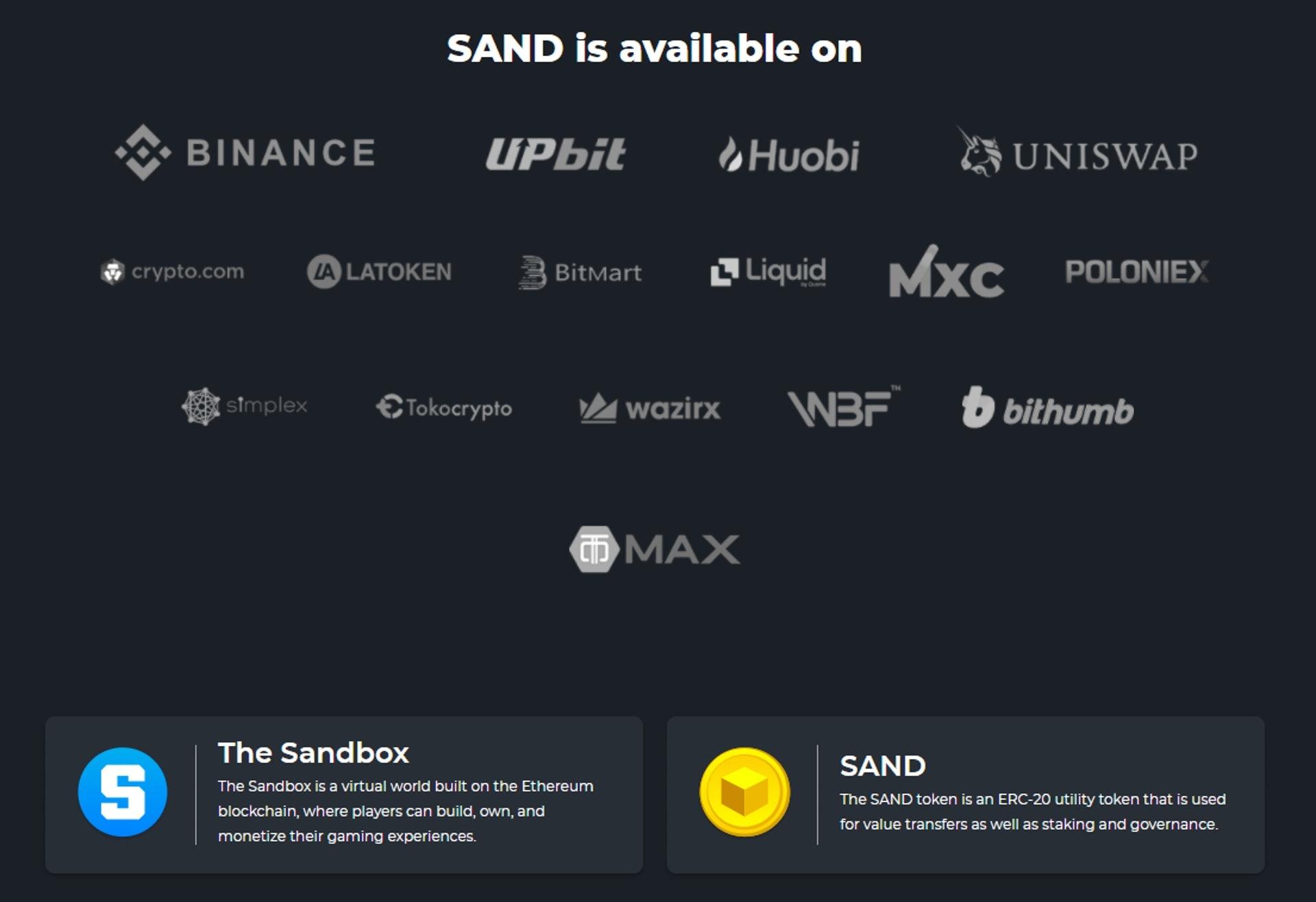 SAND是《The Sandbox》世界中通用的加密貨幣,現已可以在幣安(Binance)、Upbit、火幣網(Huobi)等加密貨幣交易所兌換成其他幣種。(The Sandbox)