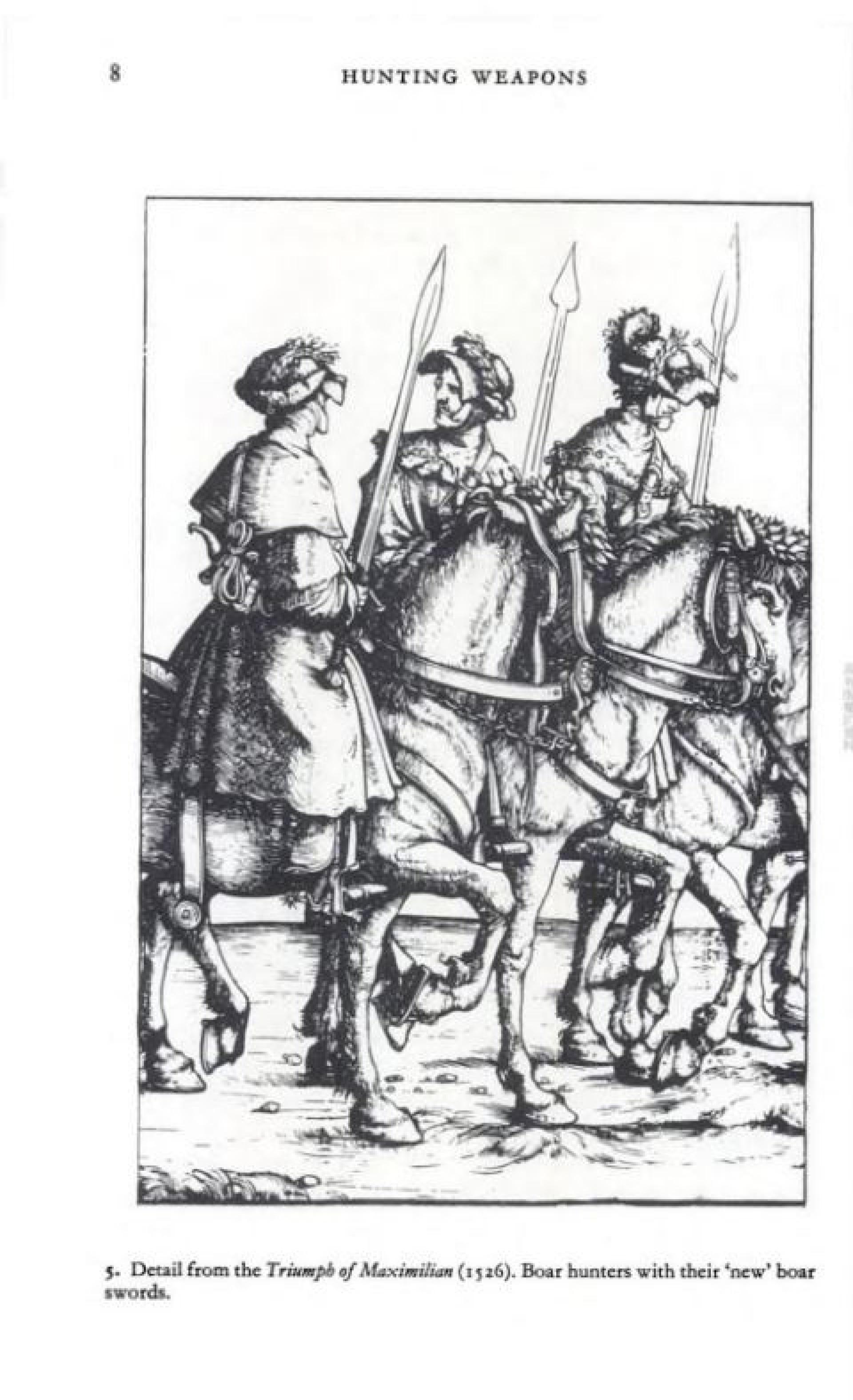 Boar sword則是15世紀的產物,Estoc這種長型刺劍比起闊兵刃的劍更適合打獵(可抵禦更大衝擊),但有可能會插得太入,令獵物太接近獵人而造成危險,因此Boar sword就在劍刃位置加上像boar spear的「翼」,用來「卡住」獵物。(《Hunting Weapons: From the Middle Ages to the Twentieth Century》,Howard L. Blackmore ,P.8)